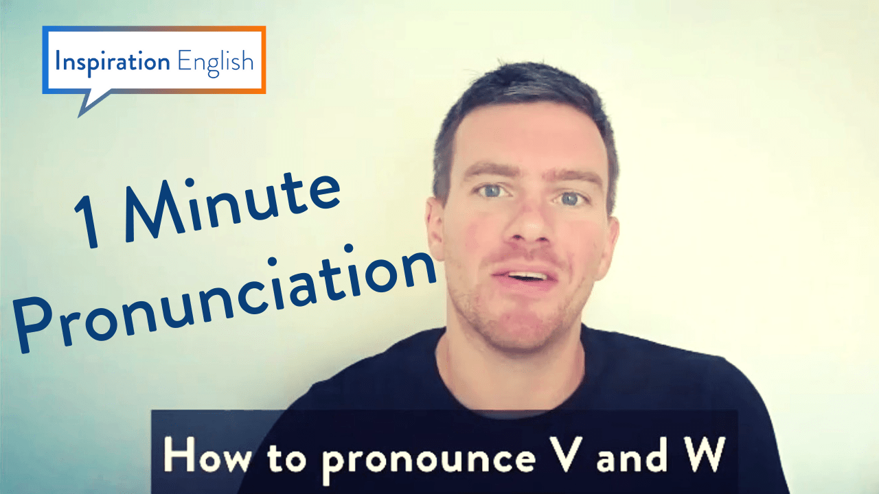 How to pronounce V and W - Inspiration English
